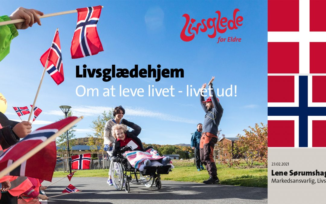 Danmark inspireres av Livsgledehjem