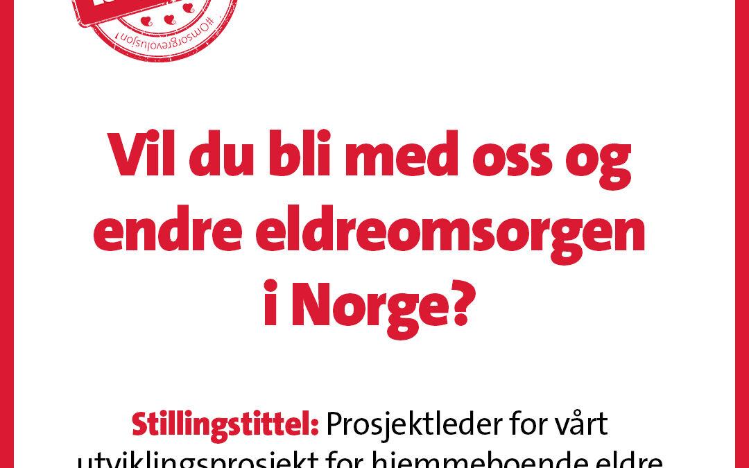 Vil du bli med oss og endre eldreomsorgen i Norge?
